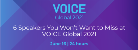 6 Speakers You Won't Want to Miss at VOICE Global 2021