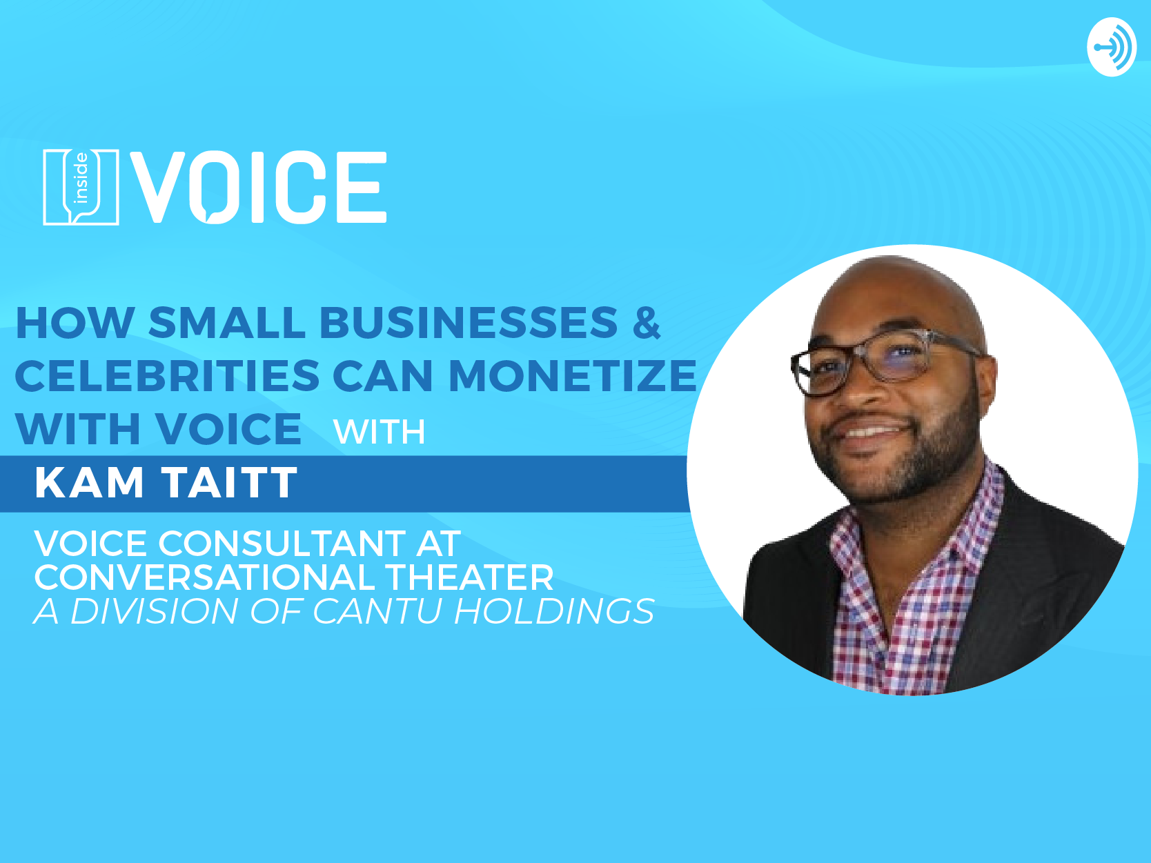 How Small Businesses & Celebrities Can Monetize with Voice with Kam Taitt_podcast banner