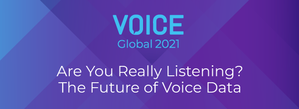 Are You Really Listening? The Future of Voice Data