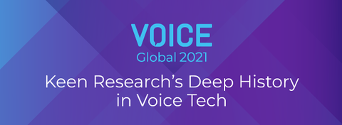 Keen Research's Deep History in Voice Tech