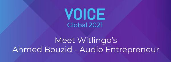 Meet Witlingo's Ahmed Bouzid - Audio Entrepreneur