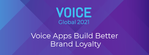 Voice Apps Build Better Brand Loyalty